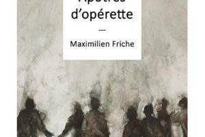 Entretien avec Maximilien Friche : «Nous sommes condamnés à agir, à nous tromper, nous n'avons pas le choix, si nous voulons respecter notre essence métaphysique.»