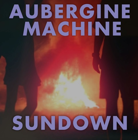 CD Single Review: Sundown by Aubergine Machine
