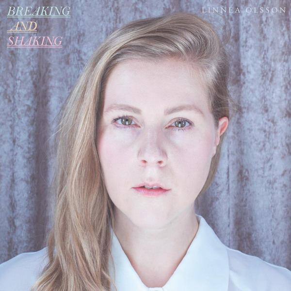 CD Pre Review: Breaking And Shaking by Linnea Olsson