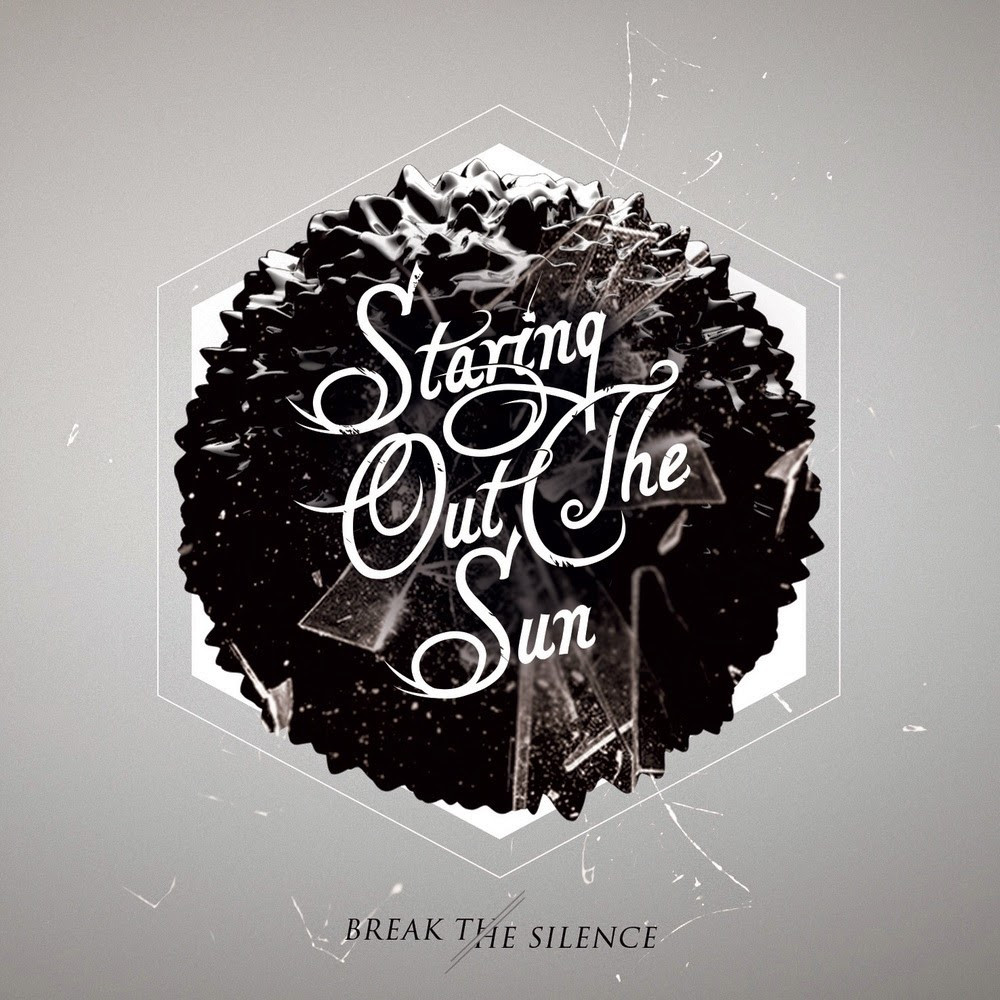 CD Review: Break The Silence by Staring Out The Sun