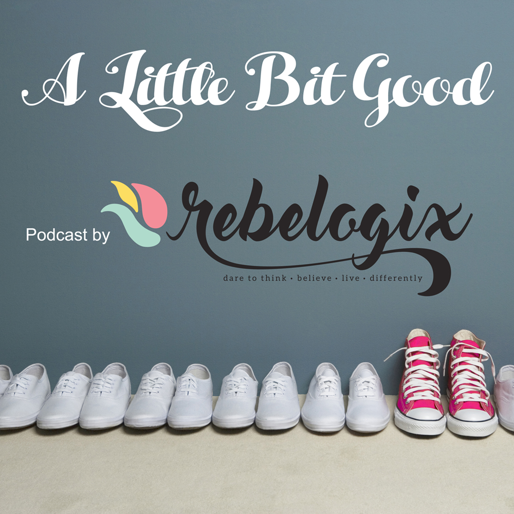 A Little Bit Good Podcast – Season 2, Episode 2
