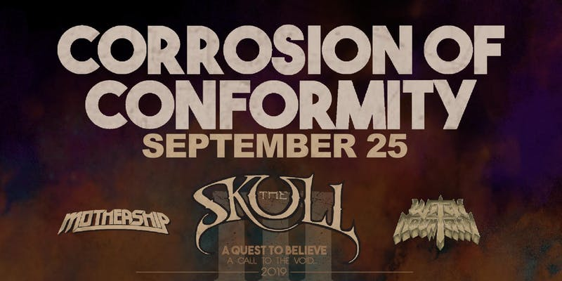 Corrosion of Conformity, with The Skull, Witch Mountain, and Mothership at the Monarch Music Hall Wednesday, September 25, 2019