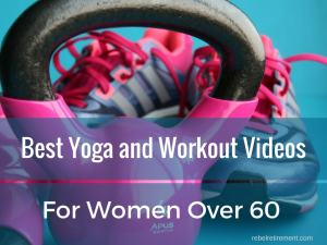 Best Yoga and Workout Videos- Rebel Retirement
