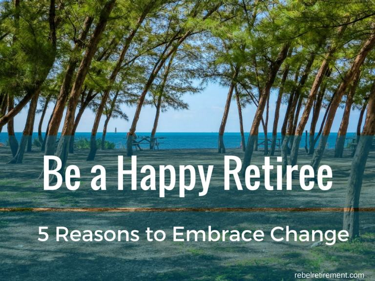How to Be a Happy Retiree? [Embrace Change]
