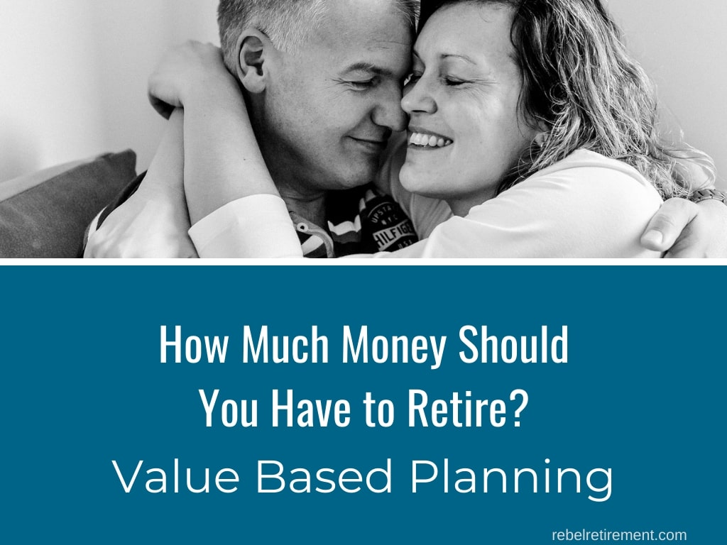 Value Based Planning- Rebel Retirement