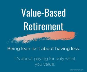 Value-Based Retirement - Rebel Retirement