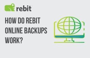 Wie funktionieren Rebit-Online-Backups?