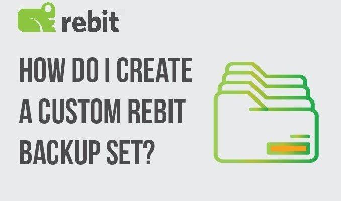 How Do I Create A Custom Rebit Backup Set?
