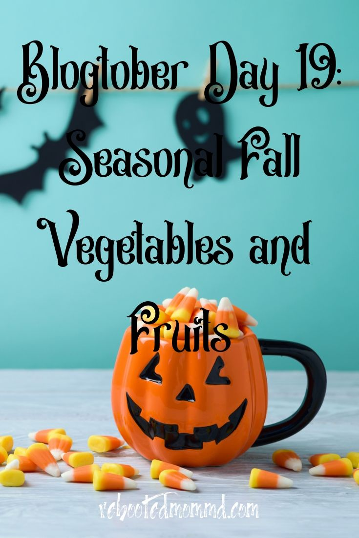 Let\'s Eat Some Seasonal Fall  Vegetables and Fruits
