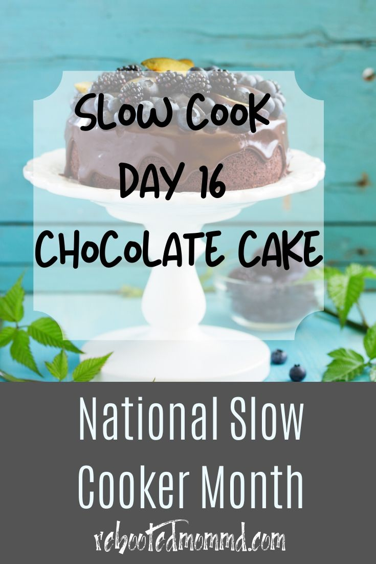 Slow Cooker Month: Slow & Easy Chocolate Cake