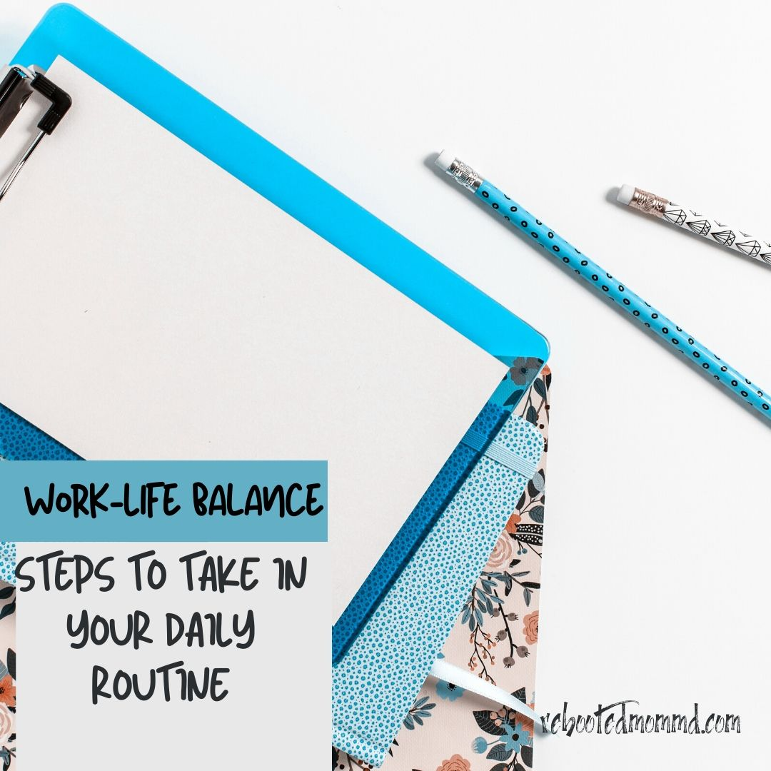 work life balance steps to daily routine