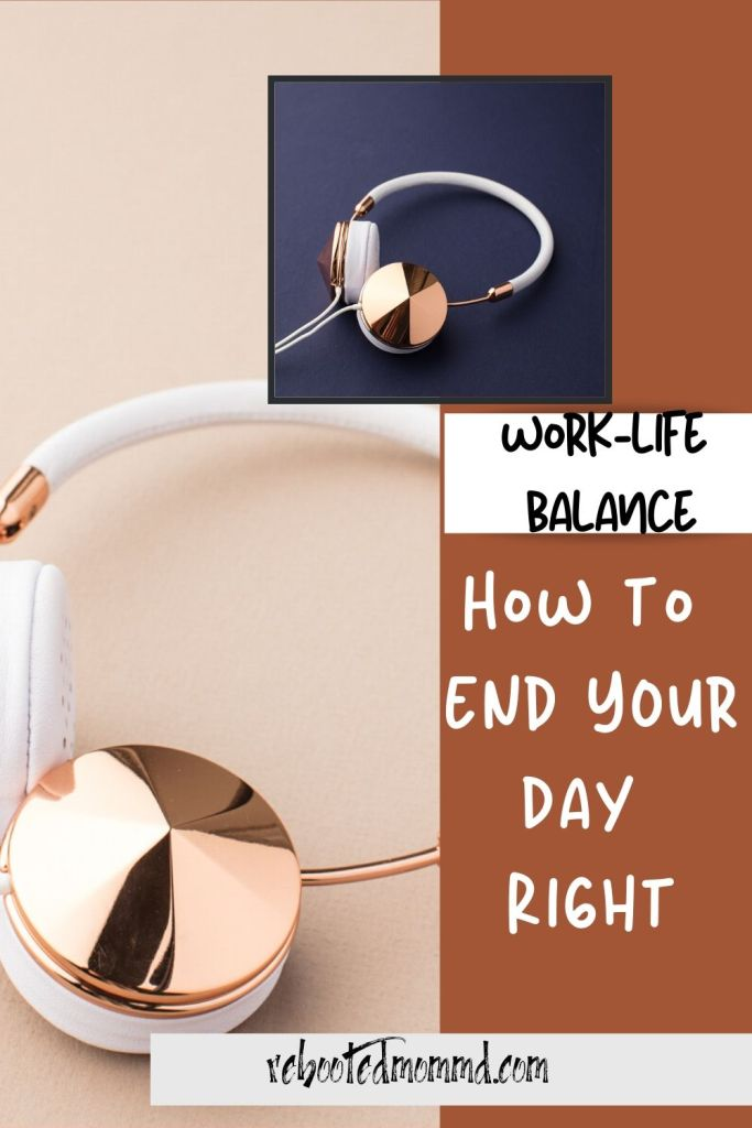 end your day right work from home