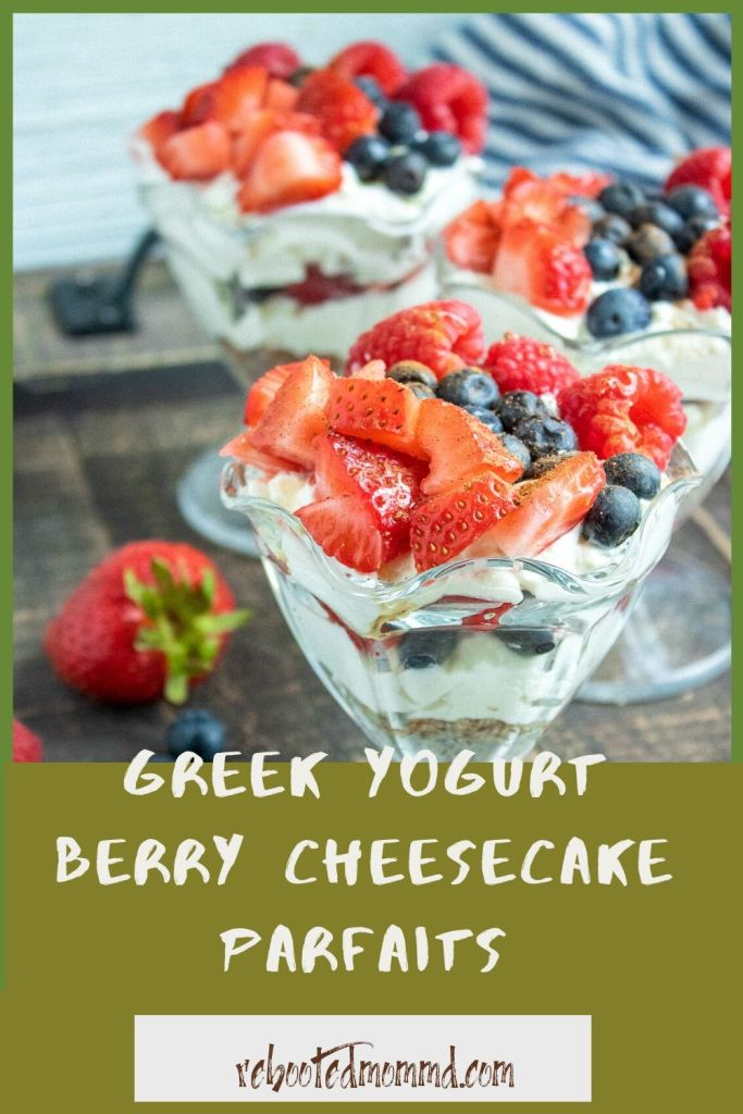 Greek Yogurt Berry Cheesecake Parfaits