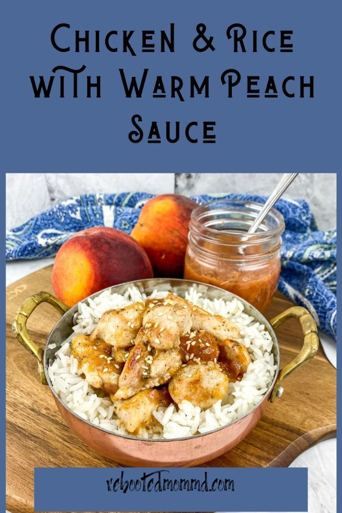 Chicken & Rice with Warm Peach Sauce