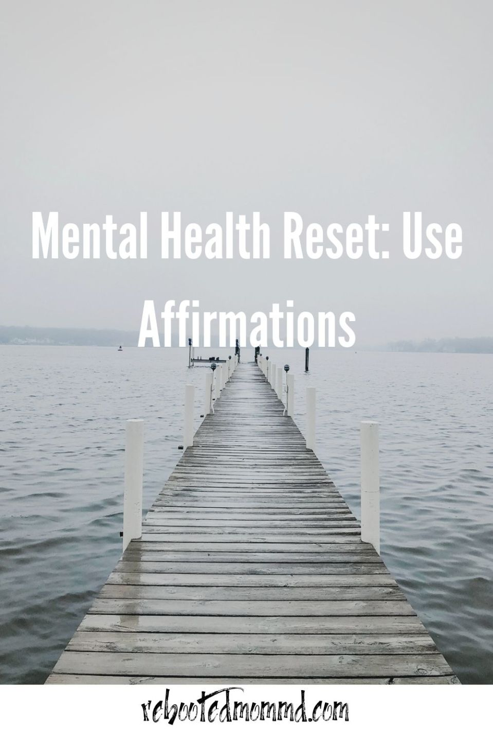 Time for a Mental Health Reset: Use Affirmations