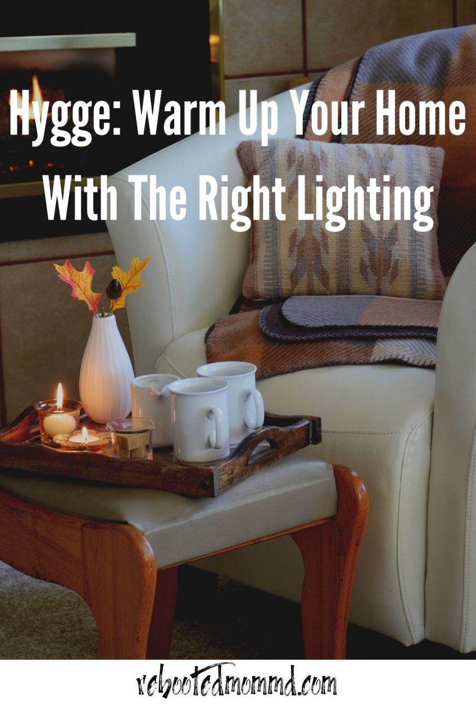 Hygge: Warm Up Your Home With The Right Lighting
