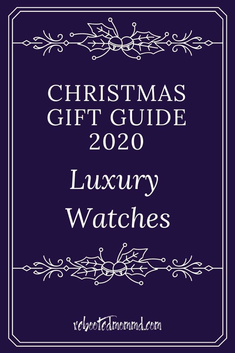 Christmas Gift Guide 2020: Luxury Watches
