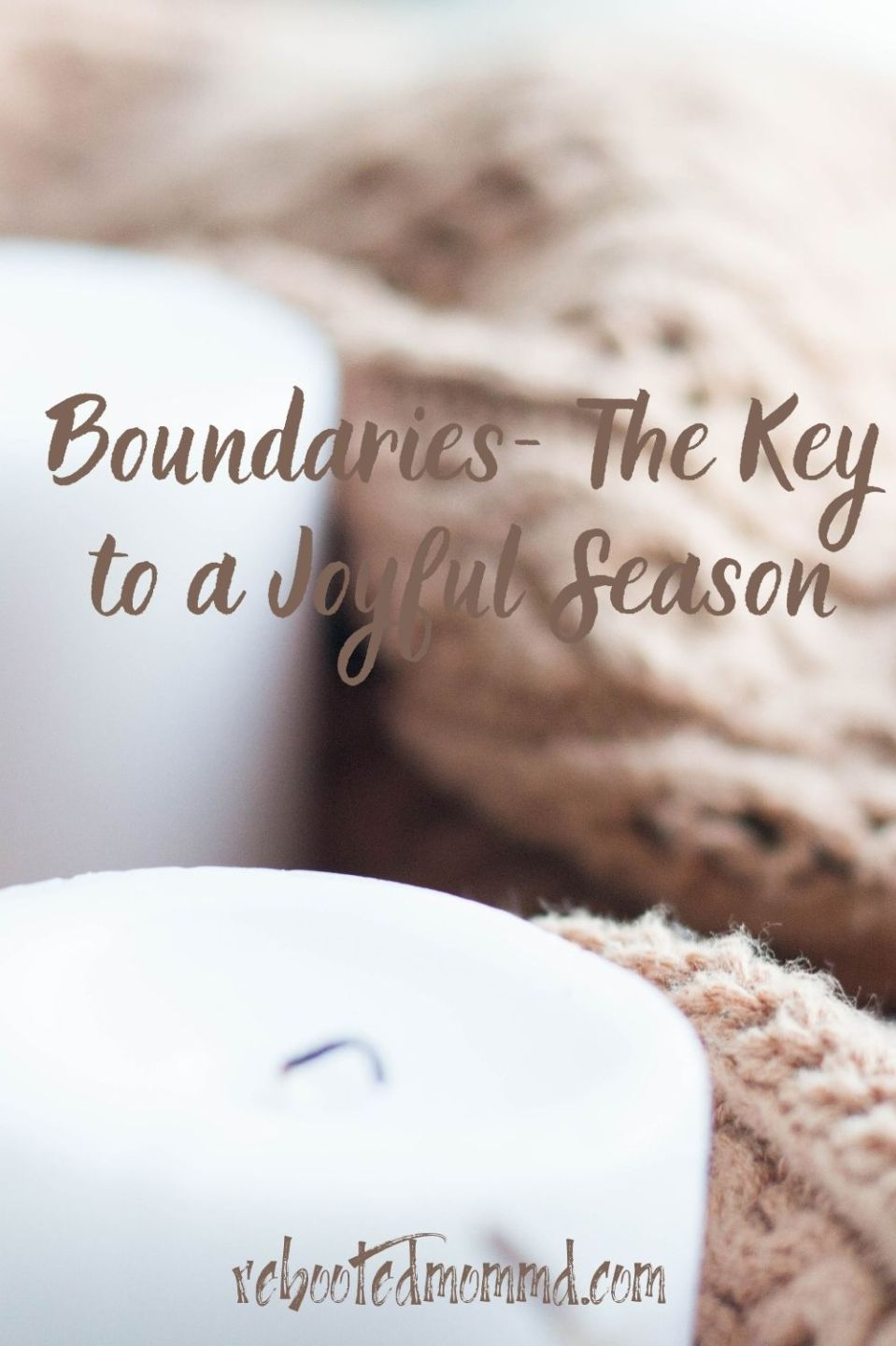 Boundaries- The Key to a Joyful Season