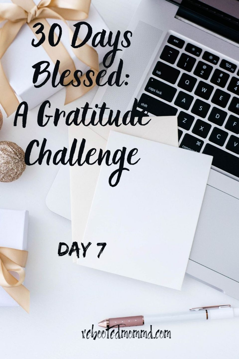 Day 7: Hard Times Help Us Appreciate the Good