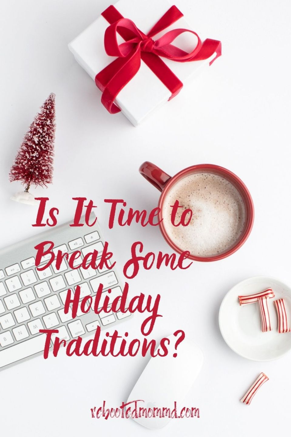 Is It Time to Break Some Holiday Traditions?