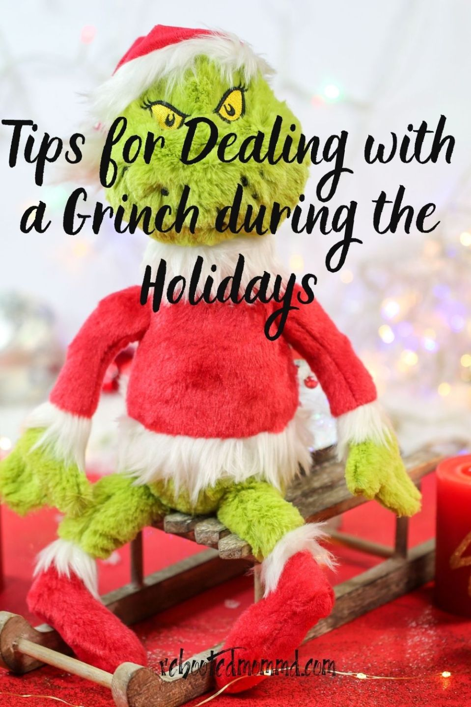 Tips for Dealing with a Grinch during the Holidays