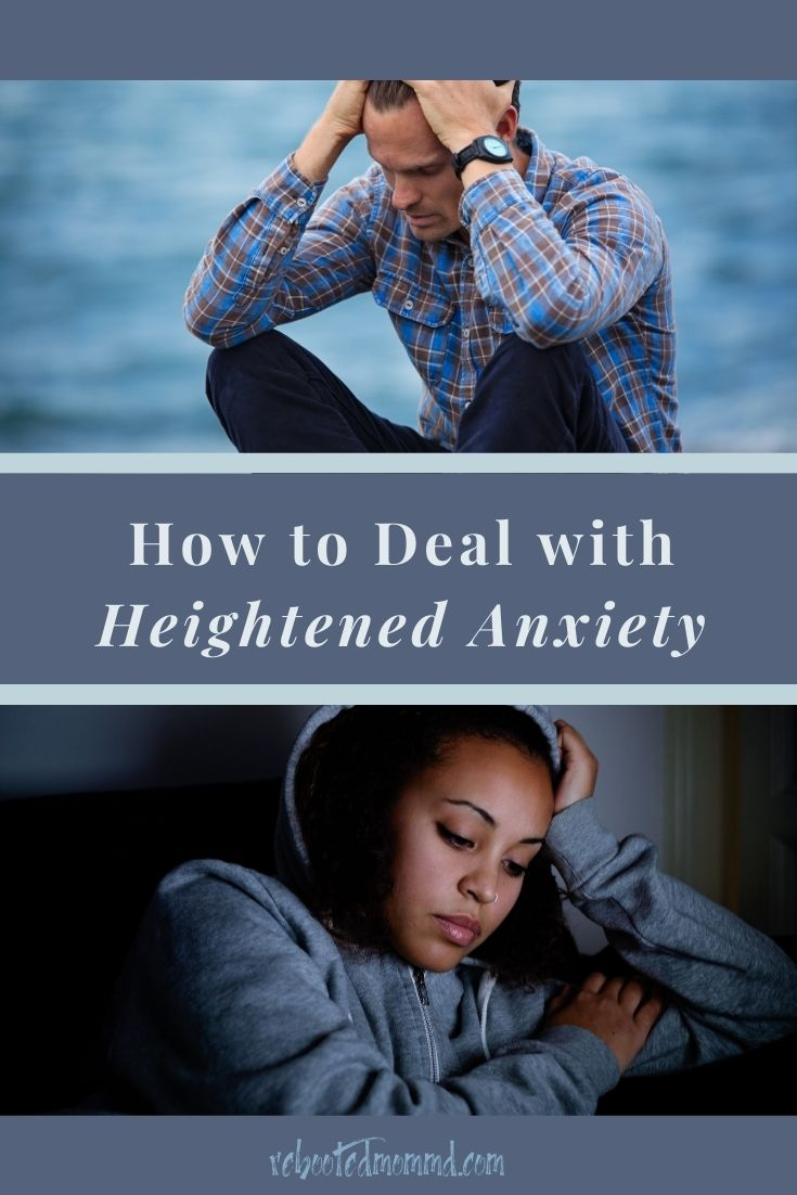 New Ways to Deal with Heightened Anxiety