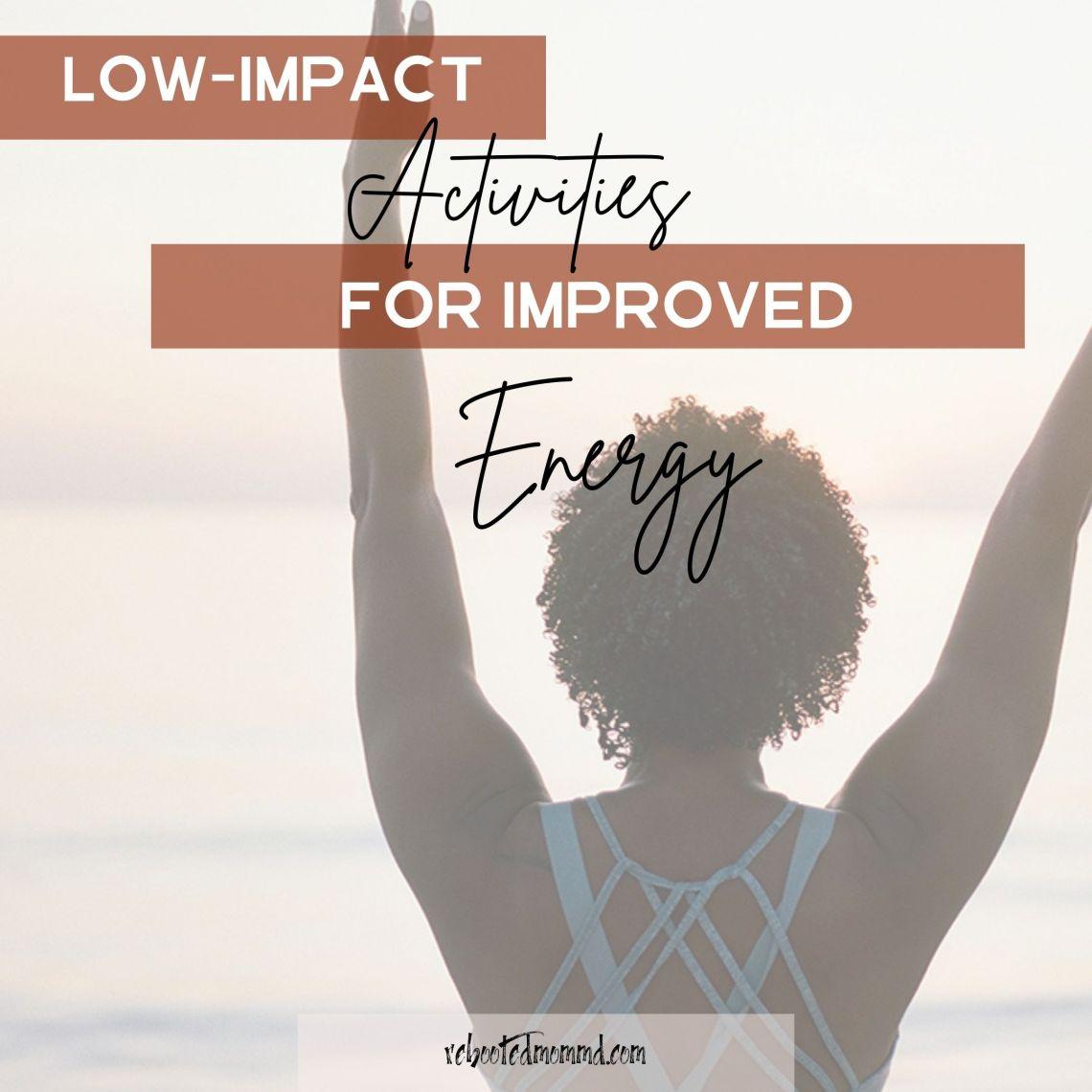 low-impact activities energy