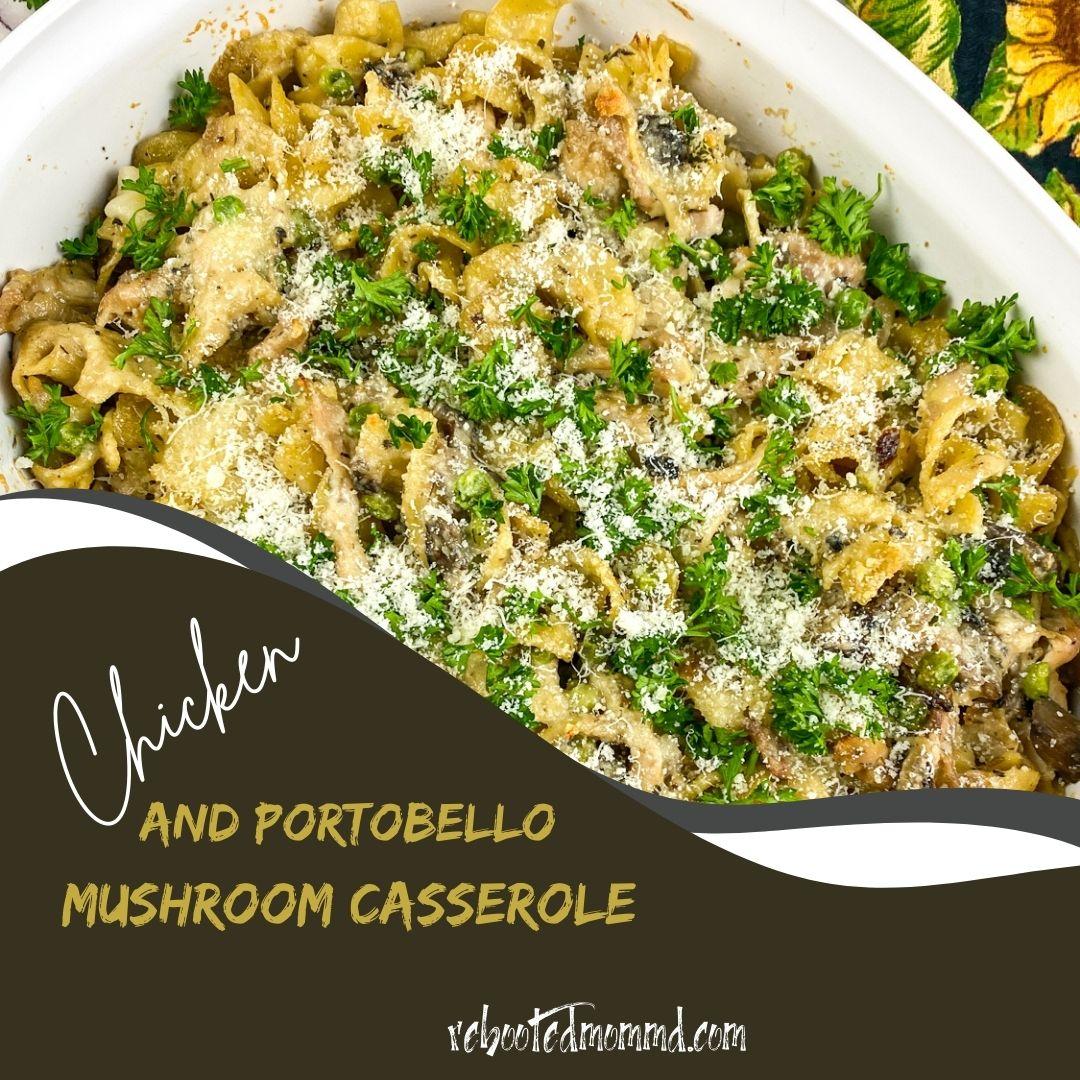 Chicken and Portobello Mushroom Casserole