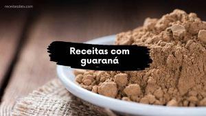 Receitas com guaraná