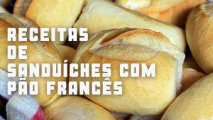 Receitas da TV de sanduíches com pão francês