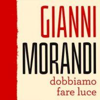 Gianni Morandi - Dobbiamo fare luce