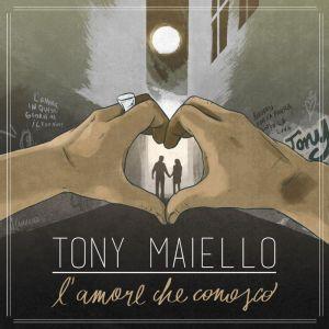 Tony Maiello - L'amore che conosco