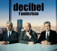 "Decibel ""L'anticristo"""