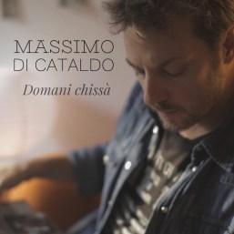 Massimo Di Cataldo - Domani chissà