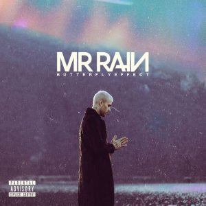 Mr Rain - Butterfly Effect
