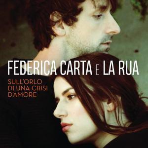 Federica Carta e La Rua - Sull'orlo di una crisi d'amore