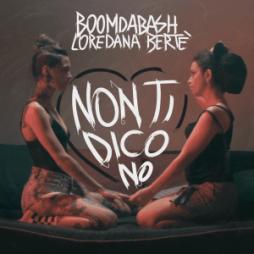 Loredana Bertè e Boomdabash - Non ti dico no