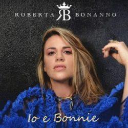 Roberta Bonanno - Io e bonnie
