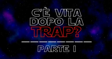 C'è vita dopo la trap - Parte I
