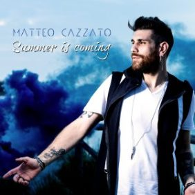 Matteo Cazzato - Summer is coming