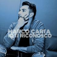 Marco Carta - Io ti riconosco