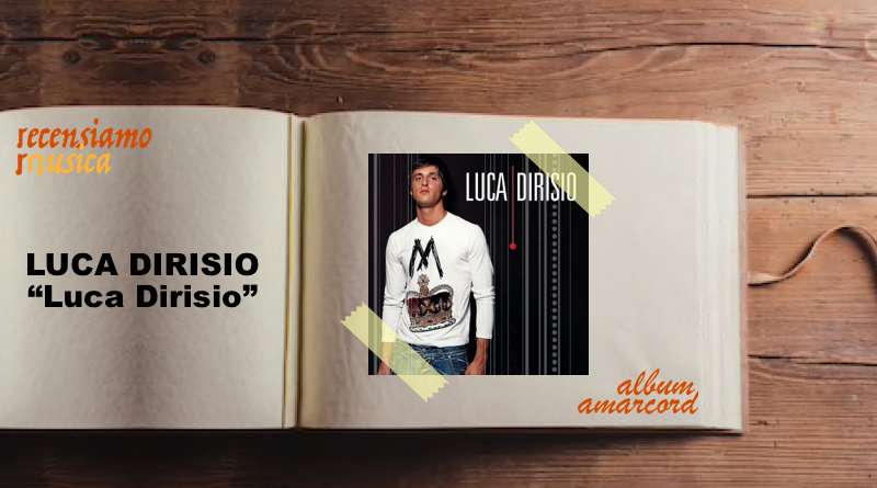 Luca Dirisio, quindici anni dal suo omonimo album d'esordio