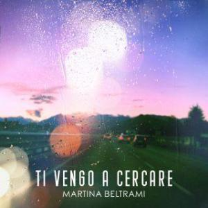 Martina Beltrami - Ti vengo a cercare