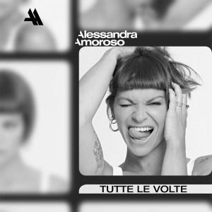 Alessandra Amoroso - Tutte le volte