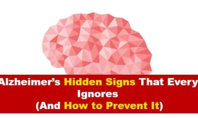 10 Alzheimer's Hidden Signs That Everyone Ignores (And How to Prevent It)