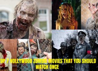 TOP 7 HOLLYWOOD ZOMBIE MOVIES THAT YOU SHOULD WATCH ONCE
