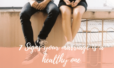 7 Signs your marriage is a healthy one