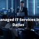 Managed IT Services dallas