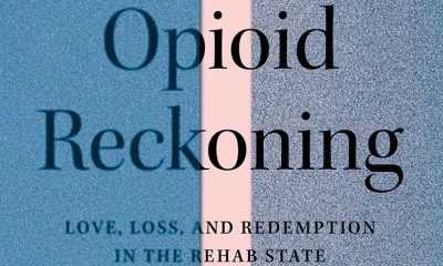 """Literary pick of the week: """"Opioid Reckoning: Love, Loss, and Redemption in the Rehab State"""""""