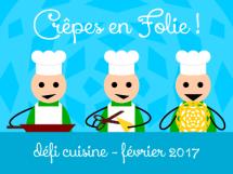 Défi Cuisine : Crêpes en folie !